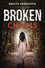 Broken Chains: A gripping, emotional page turner that you would not be able to put down
