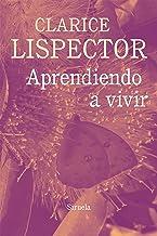 Aprendiendo a vivir (Biblioteca Clarice Lispector nº 13) (Spanish Edition)