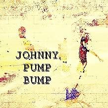 Johnny Pump Bump
