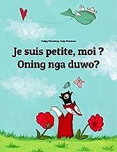 Je suis petite, moi ? Oning nga duwo?: Un livre d'images pour les enfants (Edition bilingue français-nauruan) (Un livre in...