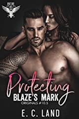 Protecting Blaze's Mark (Devils Riot MC: Originals) Kindle Edition