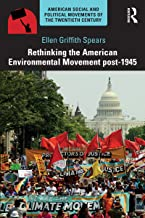 Rethinking the American Environmental Movement post-1945 (American Social and Political Movements of the 20th Century)