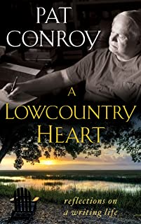 A Lowcountry Heart: Reflections on a Writing Life