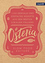 Osteria: 1.000 geniale & einfache Rezepte aus den besten Lokalen Italiens (German Edition)