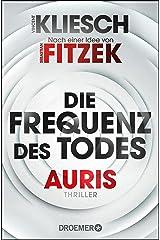 Die Frequenz des Todes: Auris - Nach einer Idee von Sebastian Fitzek (Ein Jula und Hegel-Thriller 2) (German Edition) Kindle Edition