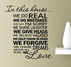 In this house we do real, we do mistakes, we say i'm sorry, we share laughter, we give hugs, we believe in God, we help those in need, we forgive Vinyl Wall Art Inspirational Quotes Decal Sticker