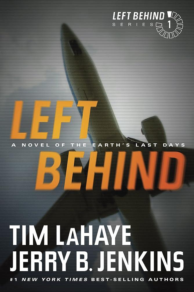 月曜ビル本能Left Behind: A Novel of the Earth's Last Days (English Edition)