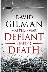 Defiant Unto Death (Master of War Book 2) Kindle Edition