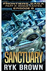 "Ep.#8 - ""Sanctuary"" (The Frontiers Saga - Part 2: Rogue Castes) Kindle Edition"