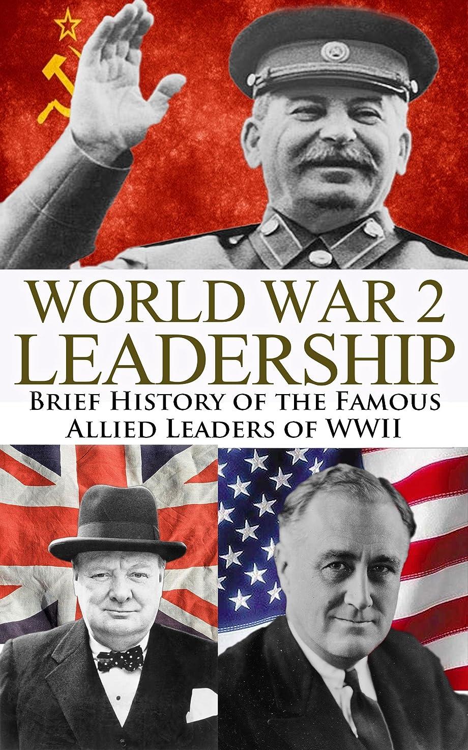 分泌する掻くシロナガスクジラWorld War 2: Leadership: Brief History of the Famous Allied Leaders of WWII (Winston Churchill, Franklin D. Roosevelt, Joseph Stalin, Josef Stalin, World ... WWII, Biography Book 1) (English Edition)