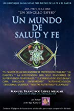 UN MUNDO DE SALUD Y FE (SERIE UN SENCILLO ESPEJO) (Spanish Edition)