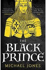 The Black Prince: The major biography Kindle Edition