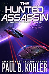 The Hunted Assassin: A High-Octane Science Fiction Adventure Kindle Edition