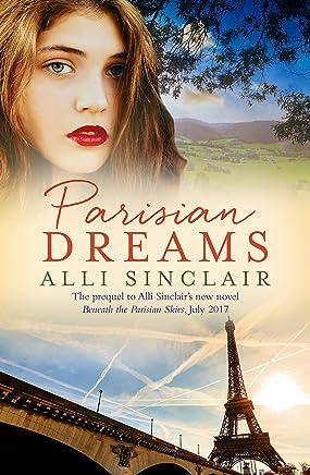 Parisian Dreams (Beneath The Parisian Skies Book 1)