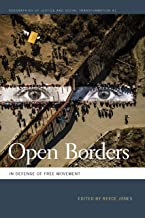 Open Borders: In Defense of Free Movement (Geographies of Justice and Social Transformation Ser. Book 41)