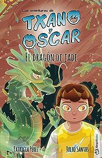 El dragón de jade: (7-12 años) (Txano y Óscar nº 3)