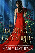 The Haunting of Lady Sophie (The Dragonwyck Legacy Book 1)