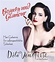 Beauty und Glamour: Mein Geheimnis für außergewöhnliche Schönheit (German Edition)