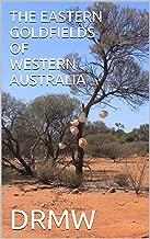 THE EASTERN GOLDFIELDS OF WESTERN AUSTRALIA