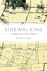 Sidewalking: Coming to Terms with Los Angeles Kindle Edition