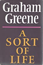 A Sort of Life by Graham Greene (1971-08-01)