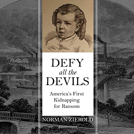 Defy All the Devils: America's First Kidnapping for Ransom