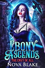 Ebony Ascends: A Fairytale Retelling (The Envy of All Book 3) Kindle Edition