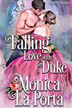 Falling in Love with a Duke: A Regency Novel Full of Passion (Lords and Ladies of London Book 1)