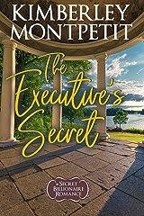 The Executive's Secret: Second-Chance Sweet Romance (A Secret Billionaire Romance Book 2) Kindle Edition