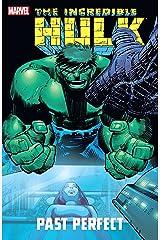Incredible Hulk: Past Perfect (Incredible Hulk (1999-2007)) Kindle Edition
