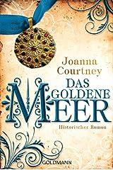 Das goldene Meer: Historischer Roman - Die drei Königinnen Saga 2 (German Edition) Formato Kindle