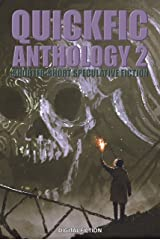 Quickfic Anthology 2: Shorter-Short Speculative Fiction (Quickfic from Digital Fiction) Kindle Edition