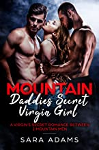 Mountain Daddies Secret Virgin Girl: A Virgin's Secret Romance Between 2 Mountain Men
