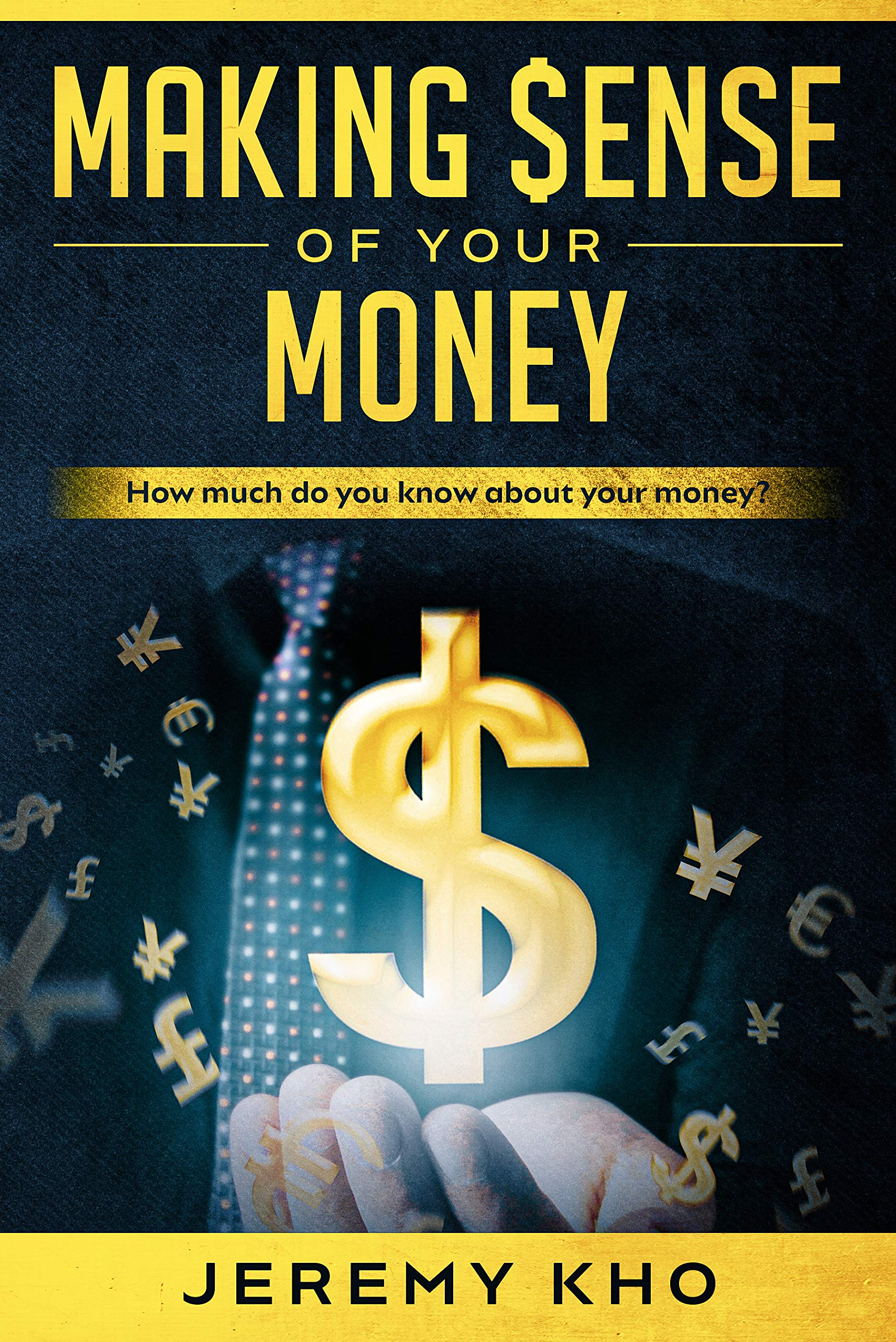 MAKING $ENSE OF YOUR MONEY: HOW MUCH DO YOU KNOW ABOUT YOUR MONEY?