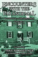 Encounters With The Paranormal: Volume 4: Paranormal Tales of the Supernatural Kindle Edition