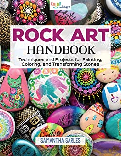 Rock Art Handbook: Techniques and Projects for Painting, Coloring, and Transforming..