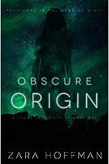 Obscure Origin (Stellar Blood Book 1) Kindle Edition