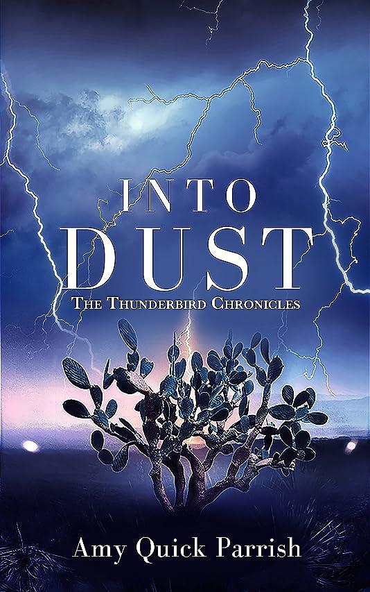 みギャロップ超越するInto Dust: The Thunderbird Chronicles Book 1 (English Edition)