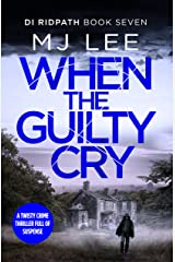 When the Guilty Cry (DI Ridpath Crime Thriller Book 7) Kindle Edition
