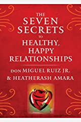 The Seven Secrets to Healthy, Happy Relationships Kindle Edition