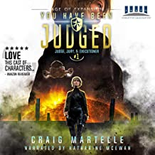 You Have Been Judged: A Space Opera: Judge, Jury, & Executioner, Book 1