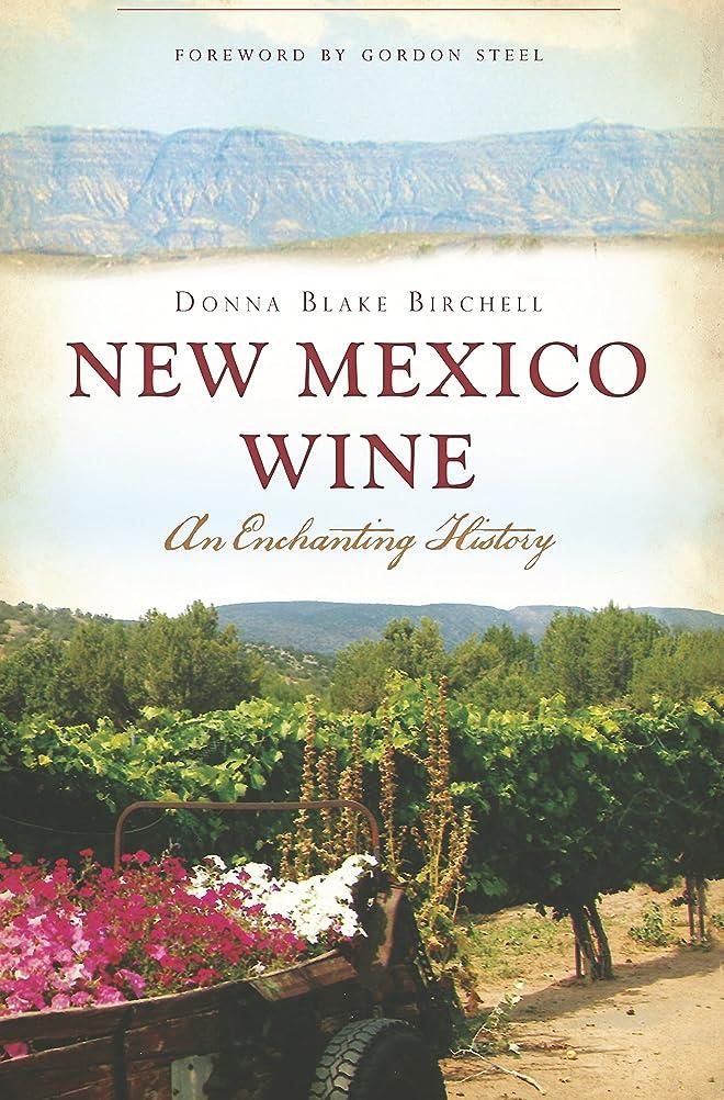 印象派したがってモトリーNew Mexico Wine: An Enchanting History (American Palate) (English Edition)