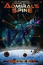 Admiral's Spine (A Spineward Sectors Novel Book 6)