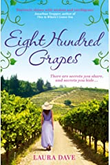 Eight Hundred Grapes: a perfect summer escape to a sun-drenched vineyard Kindle Edition