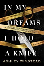 In My Dreams I Hold a Knife: A Novel