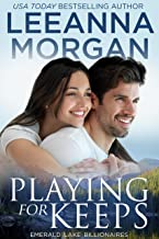 Playing for Keeps: A Sweet Small Town Romance (Emerald Lake Billionaires Book 2)
