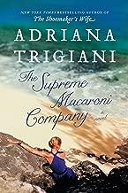 The Supreme Macaroni Company: A Novel (Valentine Trilogy Book 3)