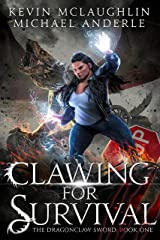 Clawing For Survival (The Dragonclaw Sword Book 1) Kindle Edition