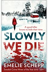 Slowly We Die (English Edition) Format Kindle