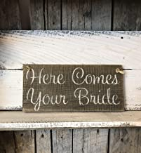 Here Comes Your Bride Barn Wood Sign